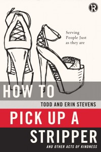 How To Pick Up A Stripper And Other Acts of Kindness Book Cover