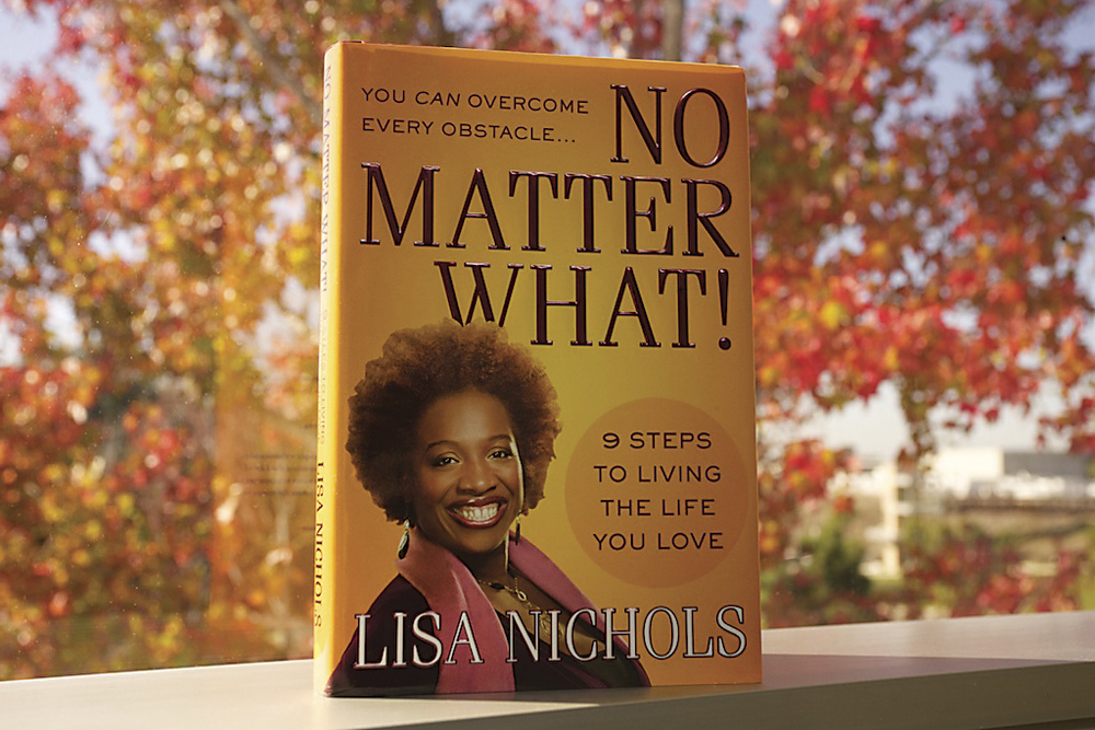 No Matter What! 9 Steps To Living the Life You Love book by Best-Selling Author Lisa Nichols. Photo by Christopher Hughes Ellis